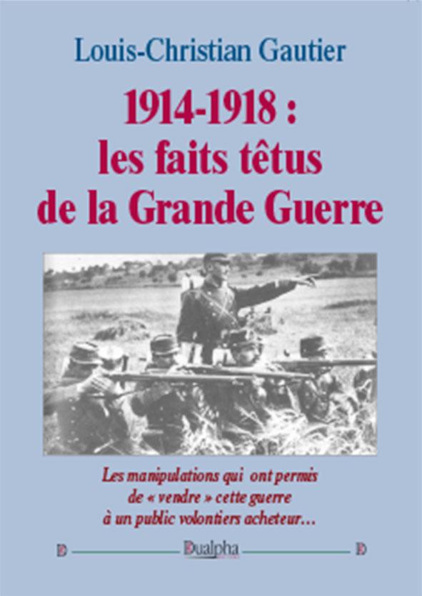 1914-1918 Faits tetus Grande Guerre