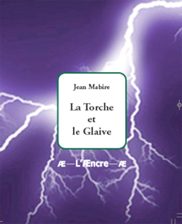 La Torche et le Glaive, éditions de l'Æncre.