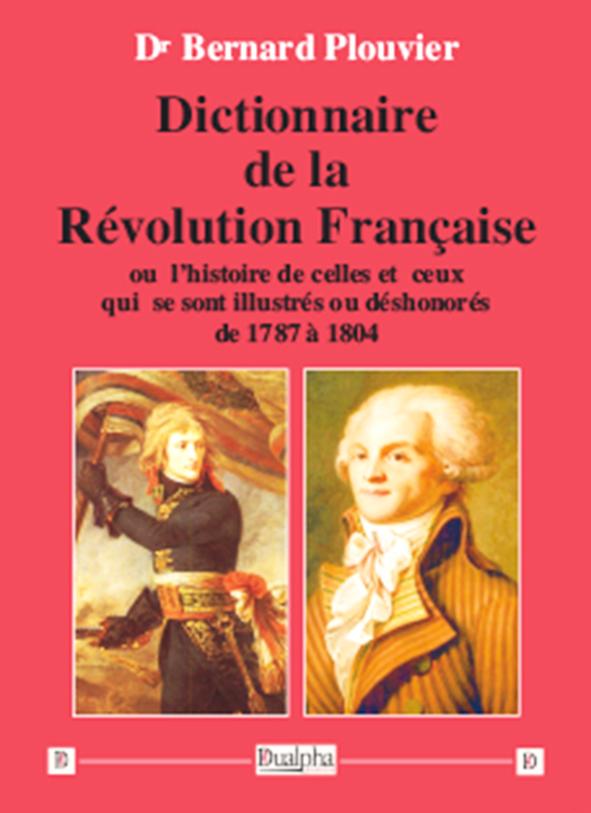 Dictionnaire de la Révolution française, paru aux Éditions Dualpha.