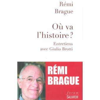 Rémi Brague, Où va l'histoire ?