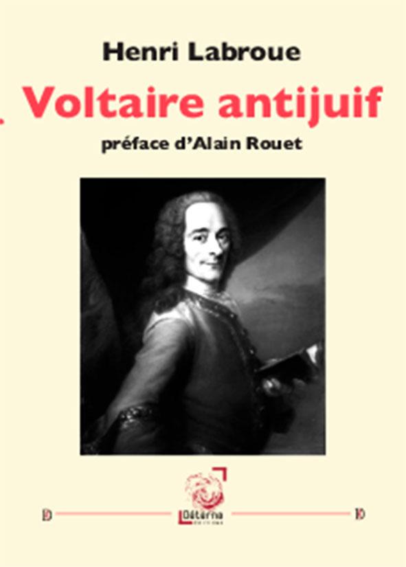 """""""Voltaire antijuif"""", Henri Labroue, éd. Déterna."""