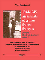 1944-1945 : assassinats et crimes franco-français (éditions Dualpha).