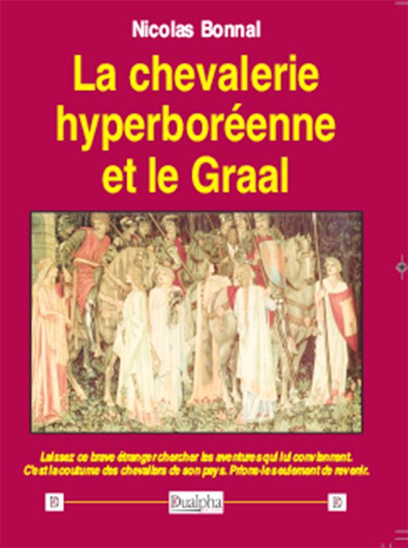 La chevalerie hyperboréenne et le Graal, éditions Dualpha.