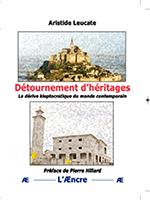 Détournement d'héritages, éditions de L'Æncre.