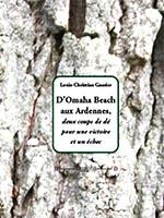 D'Omaha Beach aux Ardennes, deux coups de dé pour une victoire et un échec de Louis-Christian Gautier, éditions Dualpha.