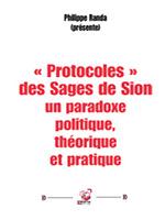 Protocoles des sages de Sion : un paradoxe politique, théorique et pratique, présenté par Philippe Randa, éditions Déterna.