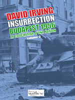 Insurrection Budapest 1956  ; Le cauchemar d'un nation de David Irving (Les Bouquins de Synthèse nationale), 2 volumes.
