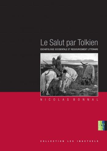 Nicolas Bonnal, Le salut par Tolkien, Éditions Avatar.