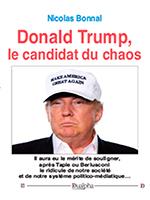 Donald Trump, le candidat du chaos, Nicolas Bonnal (éditions Dualpha).
