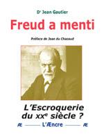 Freud a menti du Dr Gautier aux éditions de L'Æncre.