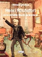 Henri Rochefort ou la véritable liberté de la presse, éditions Dualpha.