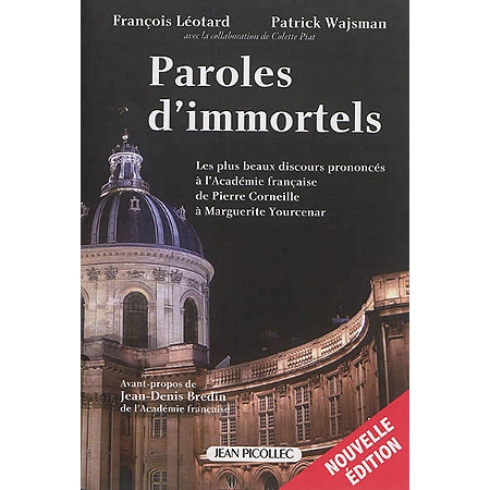 Paroles d'immortels, Jean Picollec Éditeur.