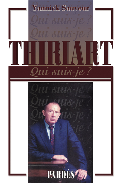 Jean Thiriart, par Yannick Sauveur, collection « Qui suis-je ? », Éditions Pardes