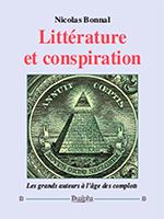 Littérature et conspiration de Nicolas Bonnal, 252 pages, 29 euros, éditions Dualpha, collection « Patrimoine des Lettres », dirigée par Philippe Randa.