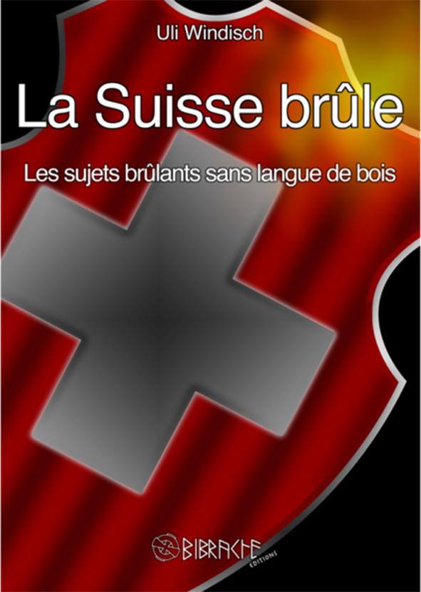 La Suisse brûle (Bibracte éditions).