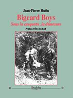 Bigeard Boys de Jean-Pierre Hutin, éditions Dualpha, collection « Vérités pour l'Histoire », 254 pages, 29 euros.