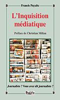 L'Inquisition médiatique, Francis Puyalte (Éd. Dualpha).