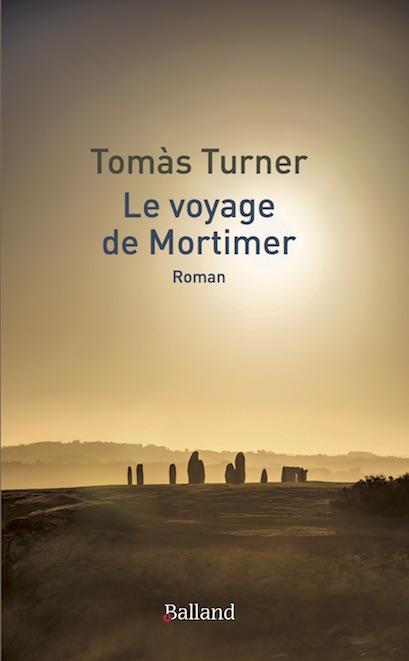 Le Voyage de Mortimer, Tomàs Turner (Éd.Balland).