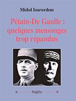 Pétain-de Gaulle : quelques mensonges trop répandus de Michel Issaverdens, éditions Dualpha.