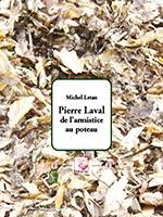 Pierre Laval de l'armistice au poteau, Mchel Letan (Éd. Déterna).
