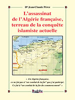 L'assassinat de l'Algérie française, terreau de la conquête islamiste actuelle (Éd. Dualpha).