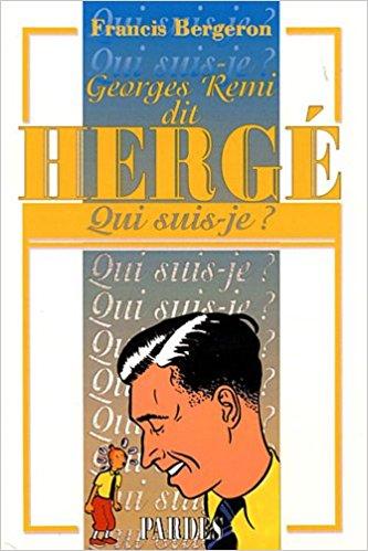 """""""Georges Rémi, dit Hergé"""" par rancis Bergeron (Éd. Pardès)"""
