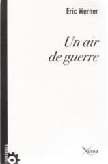 Un air de guerre (Éditions Xenia, coll. « Franchises », 2016, 93 p., 12 €).