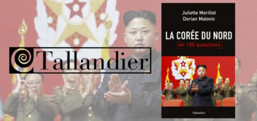 La Corée du Nord en 100 questions (Tallandier)