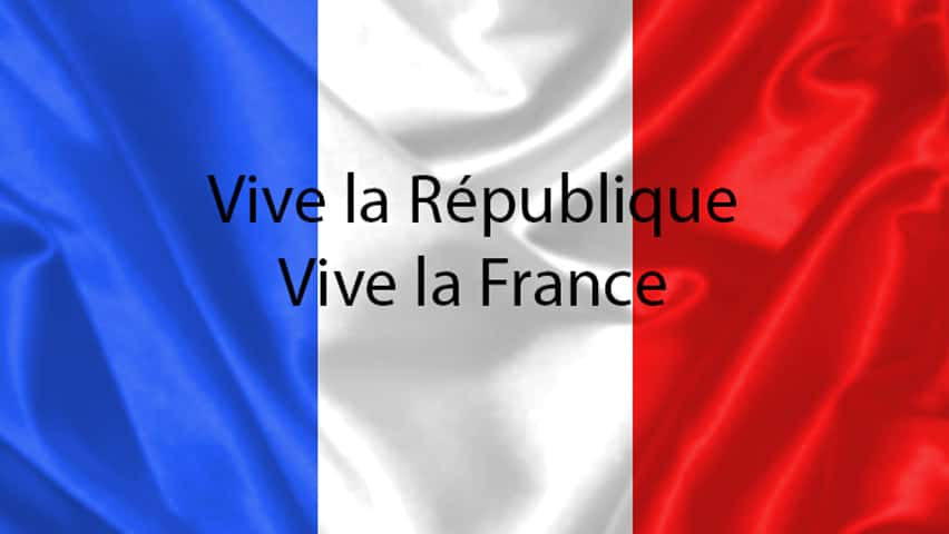 Vive la France ! Vive la Republique !