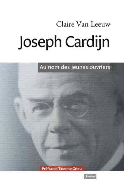 Ouvrage de Claire Van Leeuw sur Joseph Cardijn.