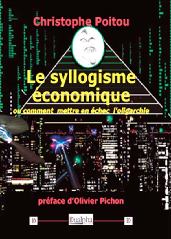 Le syllogisme économique (Éd. Dualpha).