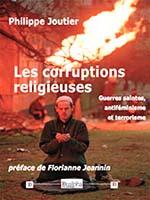 Les corruptions religieuses. Guerres saintes, antiféminisme et terrorisme (Éd; Dualpha)
