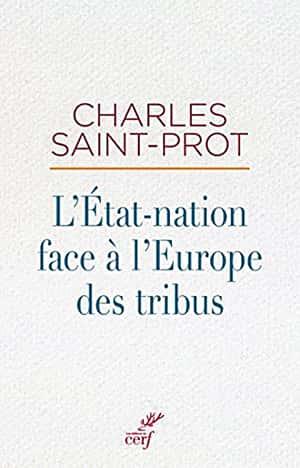 L'État-nation face à l'Europe des tribus de Charles Saint-Prot.