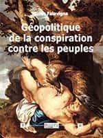 Géopolitique de la conspiration contre les peuples, Gilles Falavigna, Éditions Dualpha.