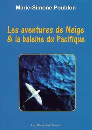 Les aventures de Neige et la baleine du Pacifique