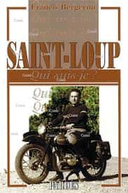 "Saint-Loup, collection ""Qui suis-je ?"" de Francis Bergeron (Ed. Pardès)."