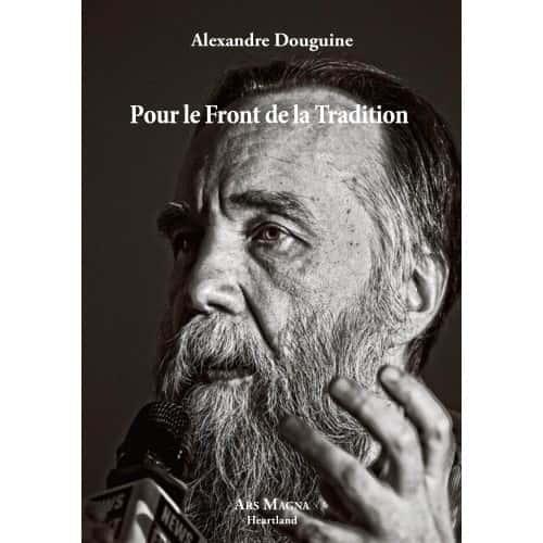 Pour le Front de la Tradition, Alexandre Douguine (Ars Magna).