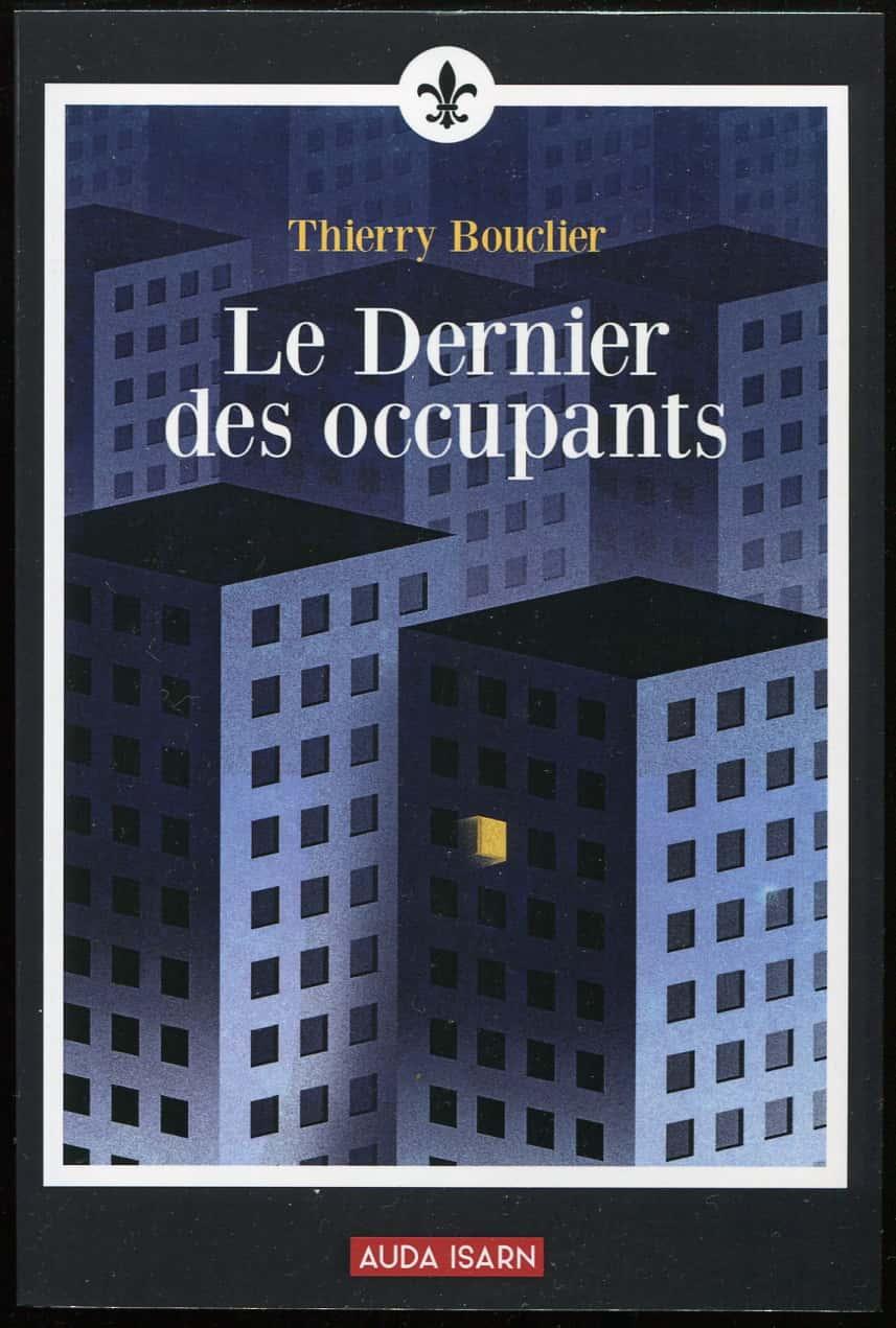 Le Dernier des occupants  de Thierry Bouclier
