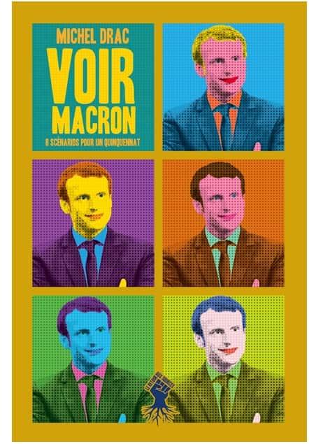 Voir Macron (Le Retour aux Sources)