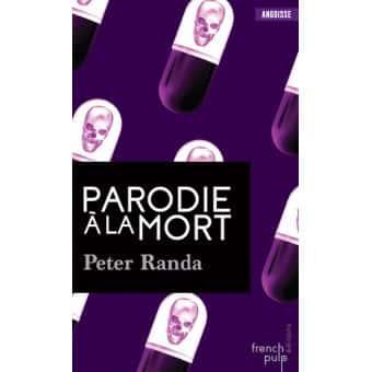 Parodie à la mort (éditions French Pulp).