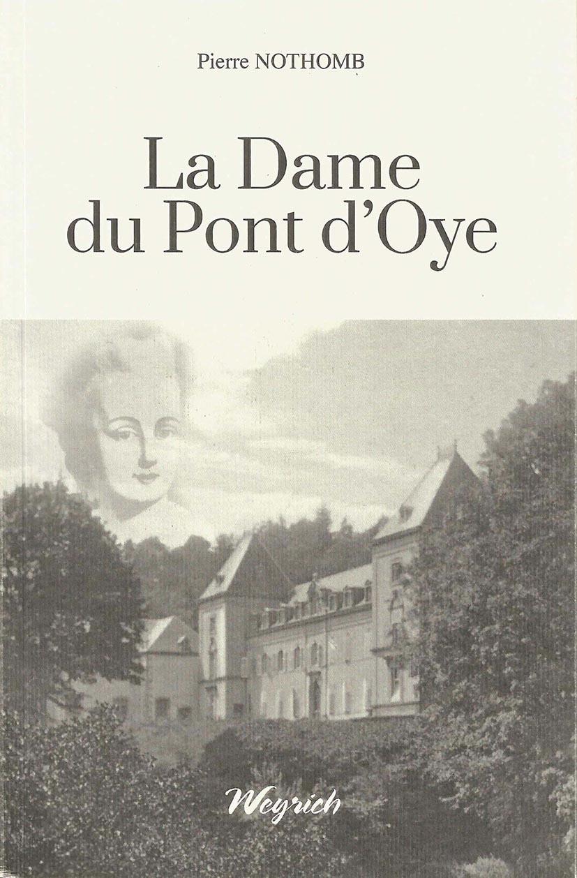 Réédition de La Dame du Pont d'Oye de Pierre Nothomb.