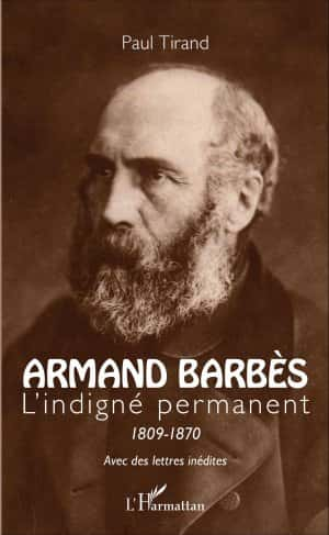 Armand Barbès par Paul Tirand (L'Harmattan, 2016, 242 pages)