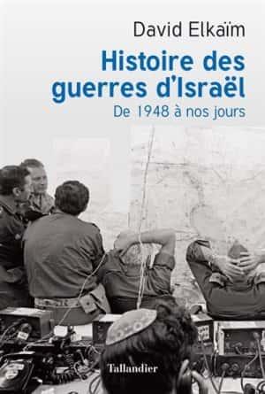 David Elkaïm, Les guerres d'Israël de 1948 à nos jours (Tallandier).