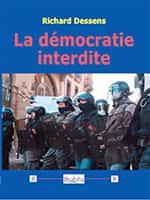 """""""La démocratie interdite"""" de Richard Dessens, éditions Dualpha."""