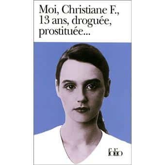 Moi Christiane F. 13 ans, droguée, prostituée (Éd. Folio)