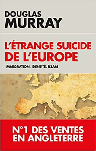 L'étrange suicide de l'Europe: Immigration, identité, Islam - Douglas Murray (L'Artilleur).