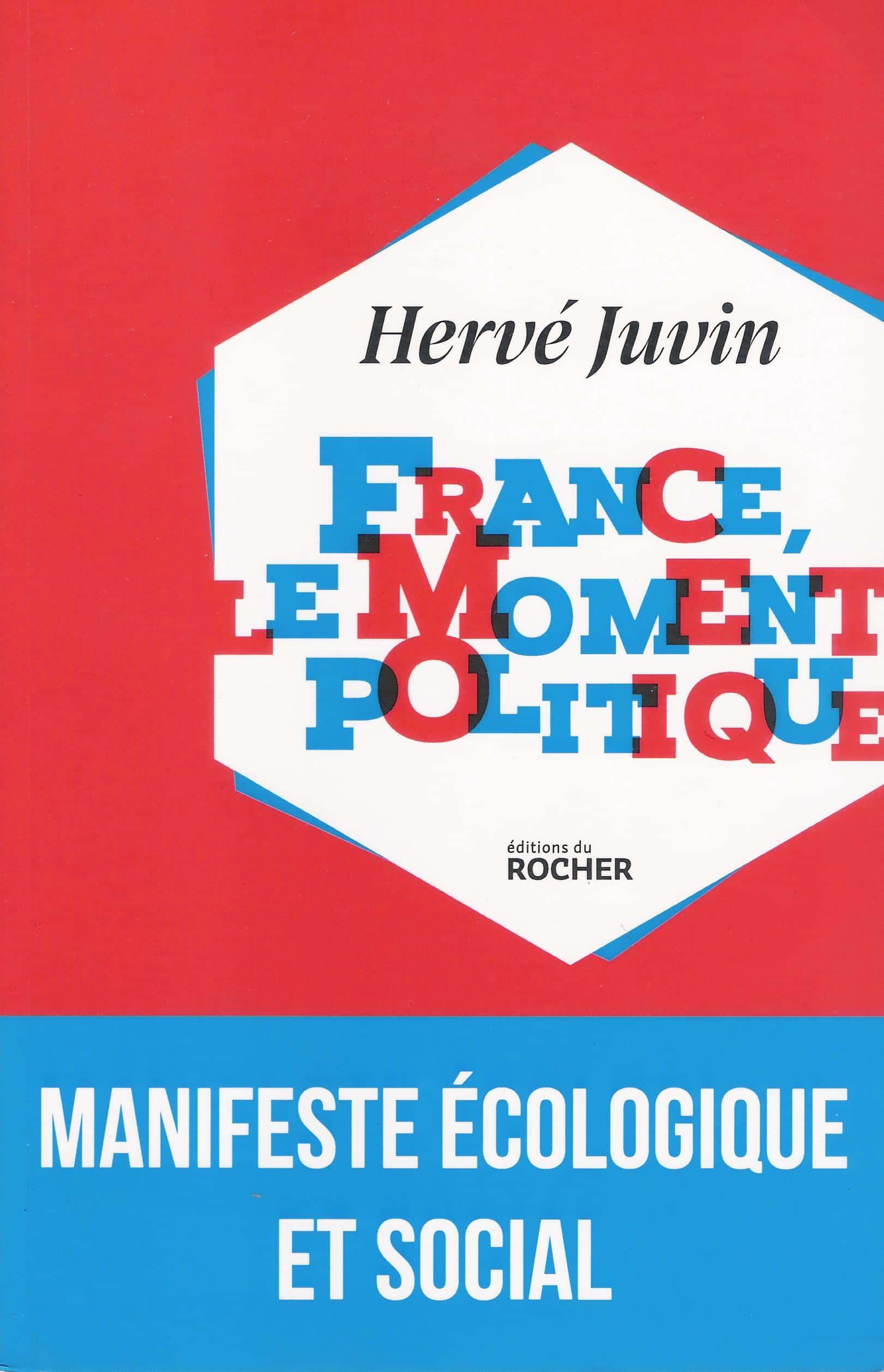 France, le moment politique d'Hervé Juvin ((Éditions du Rocher,)