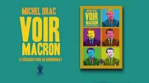 Voir Macron de Michel Drac : 8 scénarios pour un quinquennat (Le Retour aux Sources).