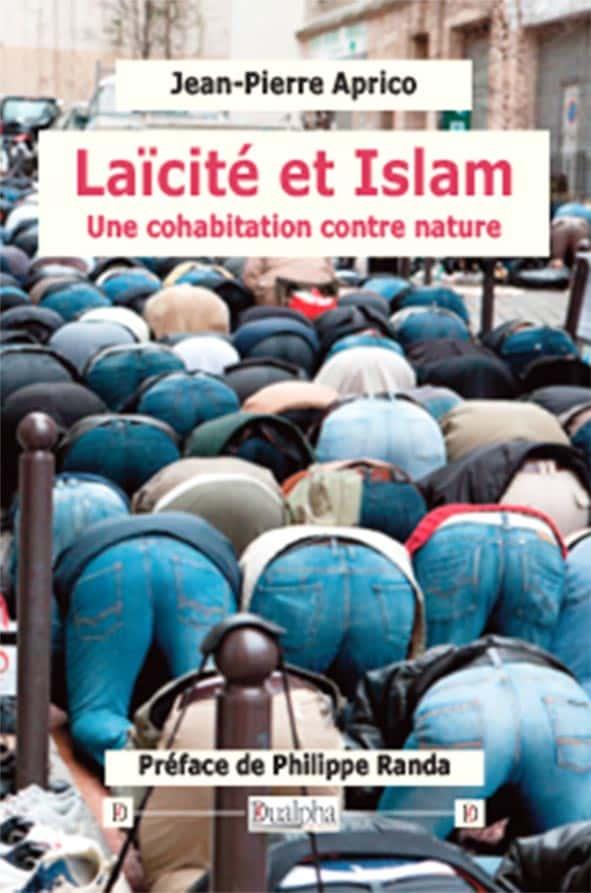 Jean-Pierre Aprico Laïcité et Islam. Une cohabitation contre nature (éditions Dualpha, 104 pages, 17 euros).