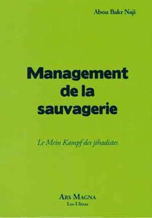 Management de la sauvagerie publié en 2004 et écrit par Abu Bakr Naji (Ars Magna).